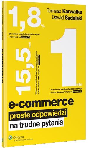e-commerce proste odpowiedzi na trudne pytania [Tomasz Karwatka, Dawid Sadulski]